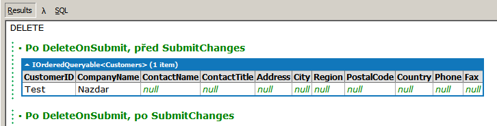 ".Dump (""Po Update, před SubmitChanges - CompanyName==\""Ahoj\""""); datacontext.customers.where(c=>c.companyname==""nazdar"").dump (""Po Update, před SubmitChanges - CompanyName==\""Nazdar\""""); datacontext."