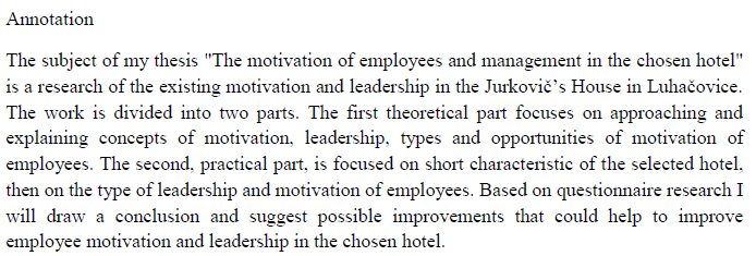 Topinková, Alice Bakalářská práce: Motivace a vedení zaměstnanců ve vybraném hotelu/ Motivation and leadership of employees in selected hotel Vedoucí bakalářské práce: Ing. Alena Kopfová, Ph.D.