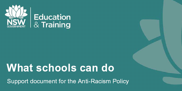 8. Nový Jižní Wales Analyzovaný dokument z prosince 2010 je nazván Co mohou školy vykonat: Podpůrný dokument pro antirasistickou politiku (What Schools Can Do: Support Document for the Anti-Racism