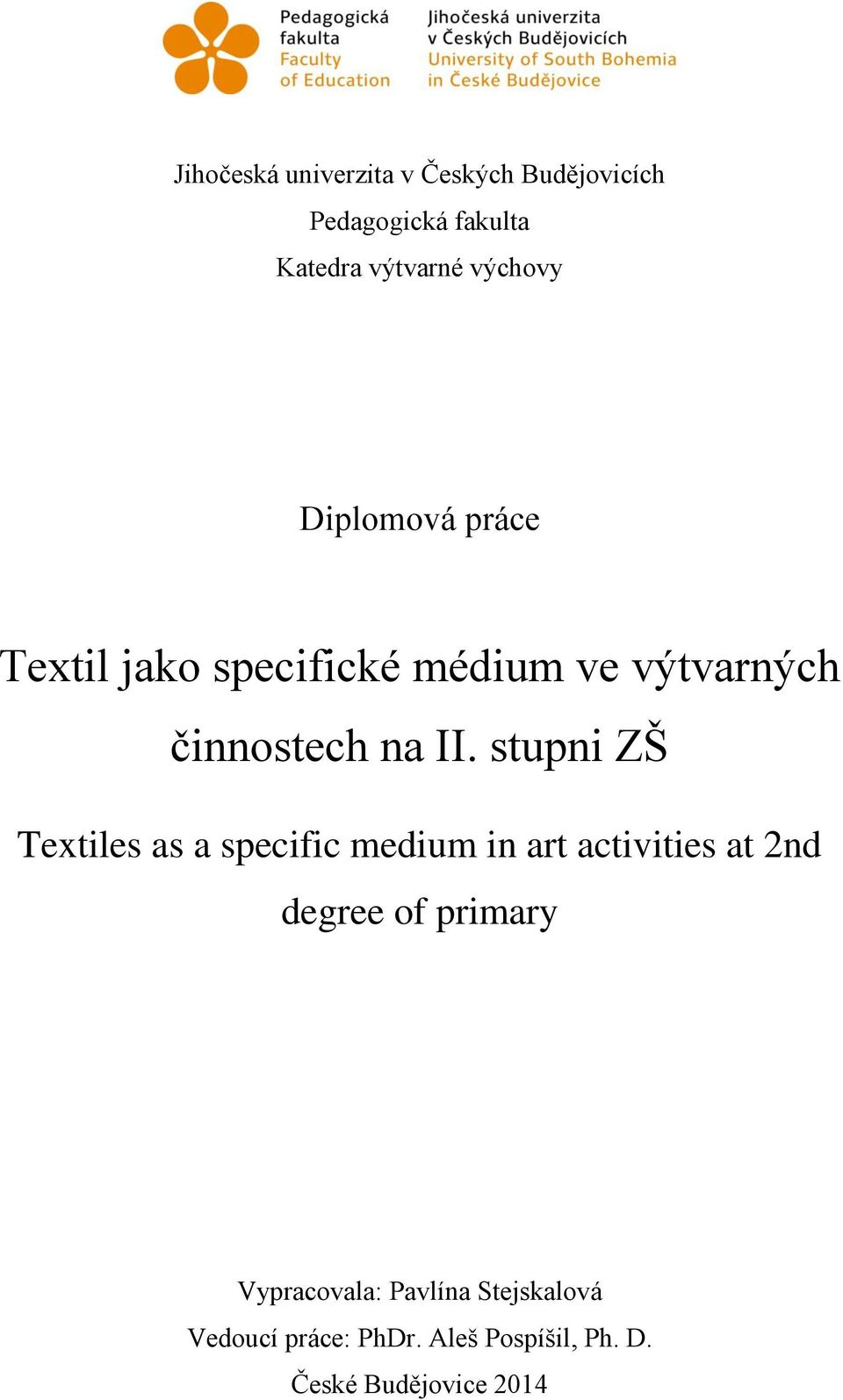 stupni ZŠ Textiles as a specific medium in art activities at 2nd degree of primary
