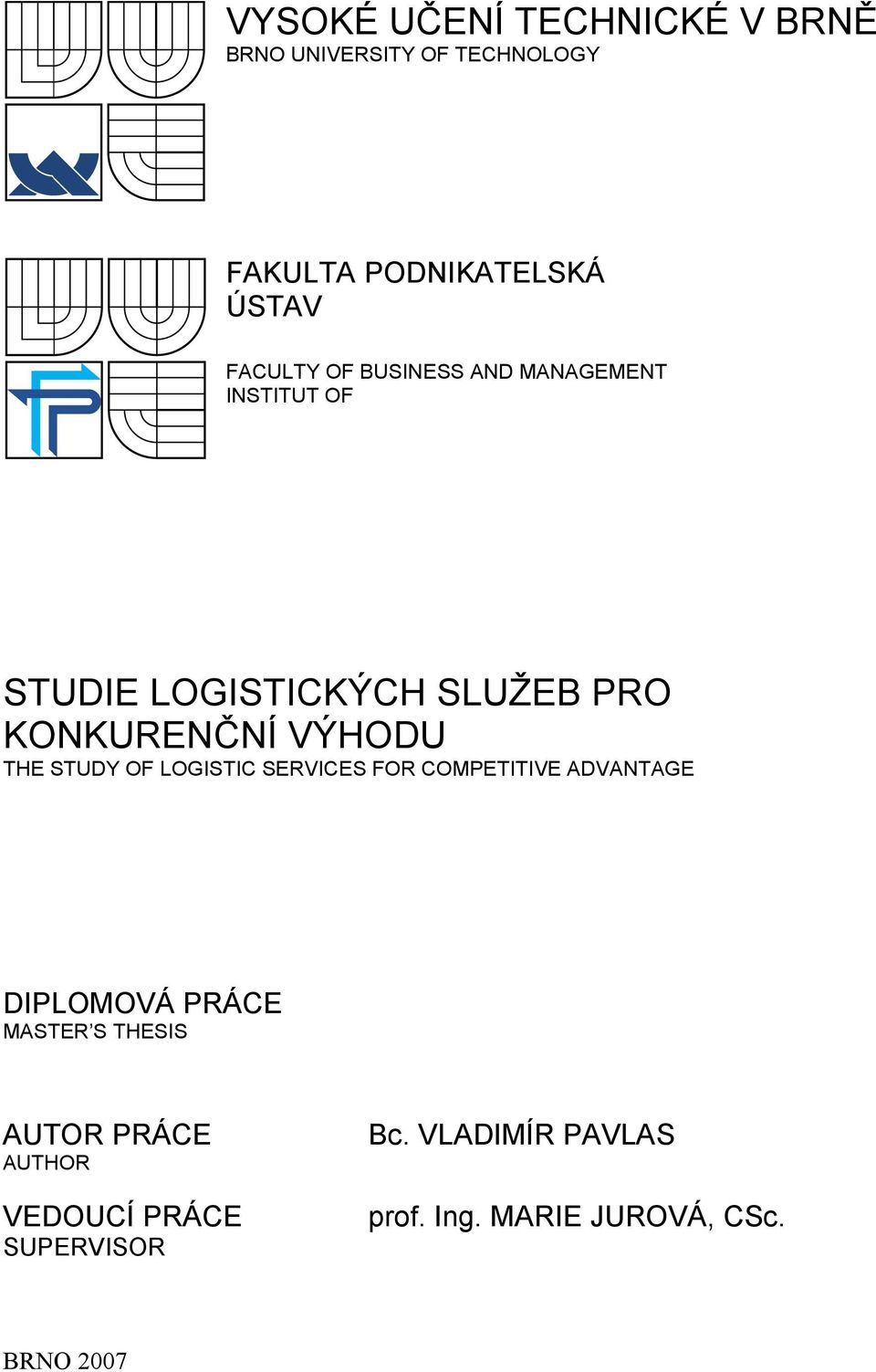 VÝHODU THE STUDY OF LOGISTIC SERVICES FOR COMPETITIVE ADVANTAGE DIPLOMOVÁ PRÁCE MASTER S