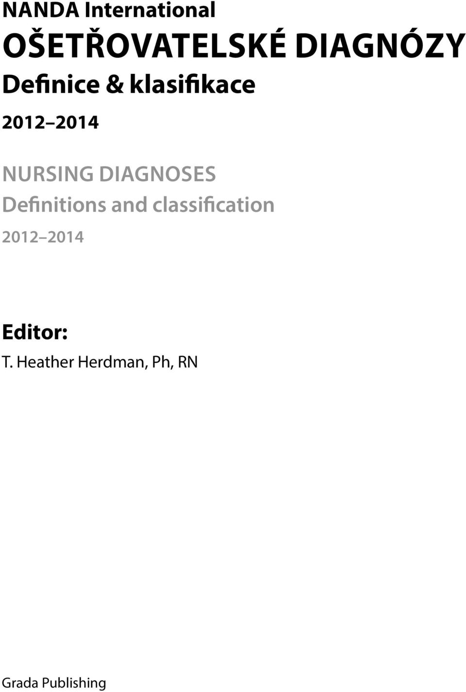 DIAGNOSES Definitions and classification 2012
