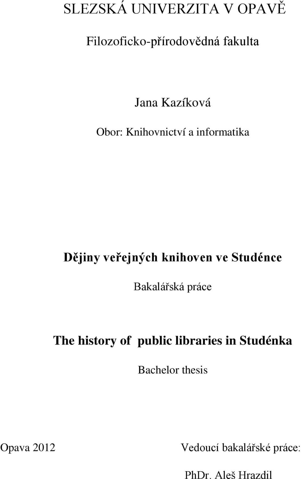 ve Studénce Bakalářská práce The history of public libraries in