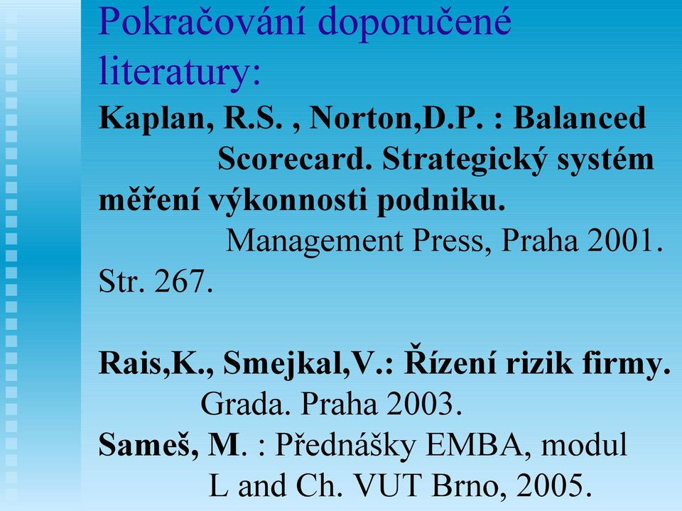 Management Press, Praha 2001. Str. 267. Rais,K., Smejkal,V.