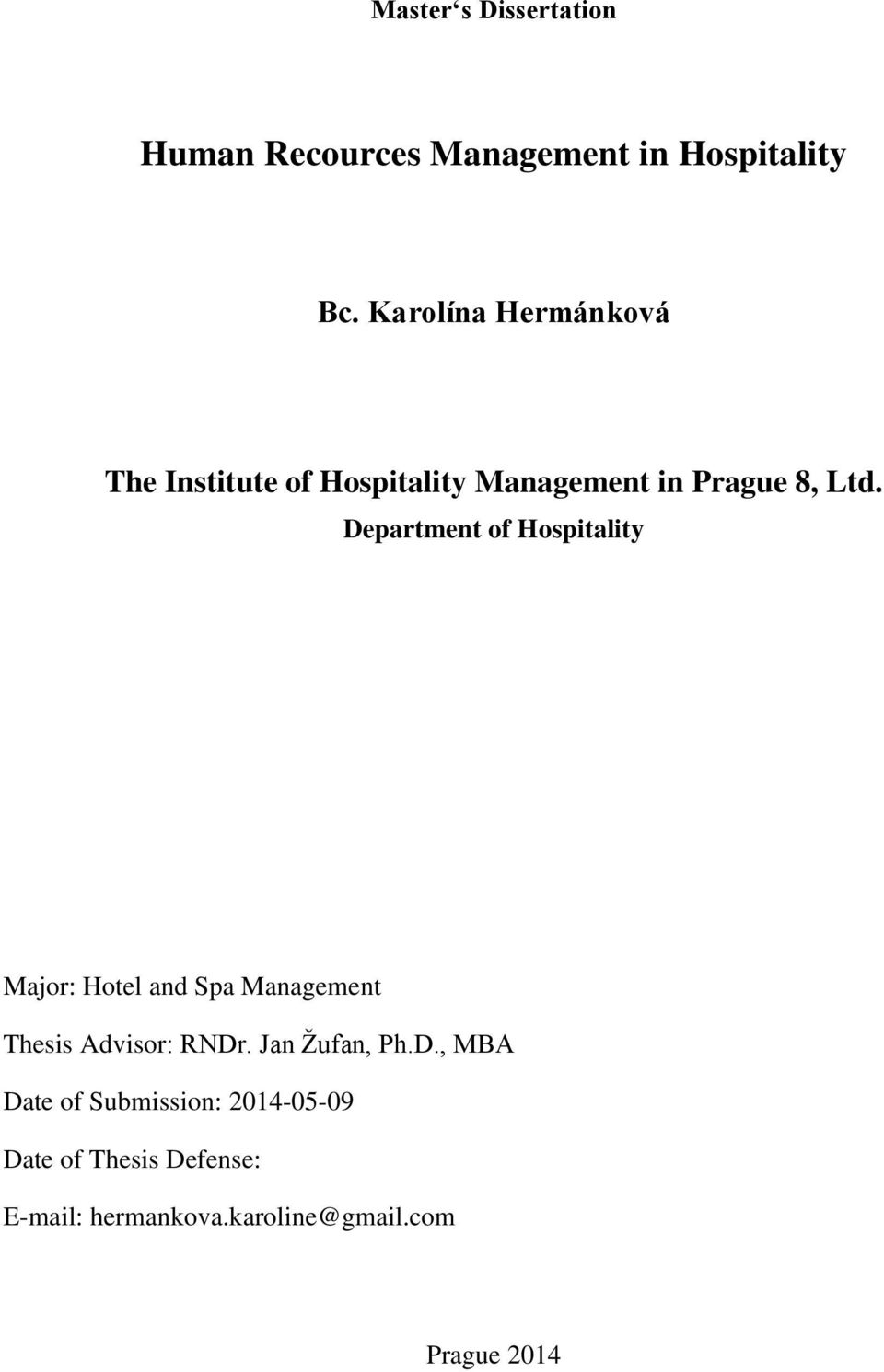 Department of Hospitality Major: Hotel and Spa Management Thesis Advisor: RNDr.