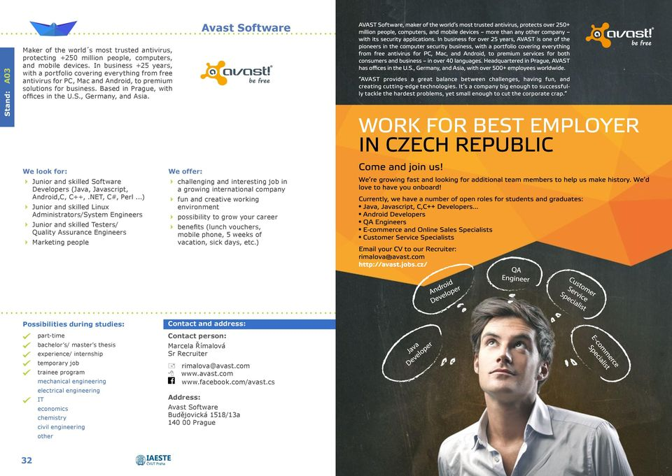 , Germany, and Asia. We look for: Junior and skilled Software Developers (Java, Javascript, Android,C, C++,.NET, C#, Perl.