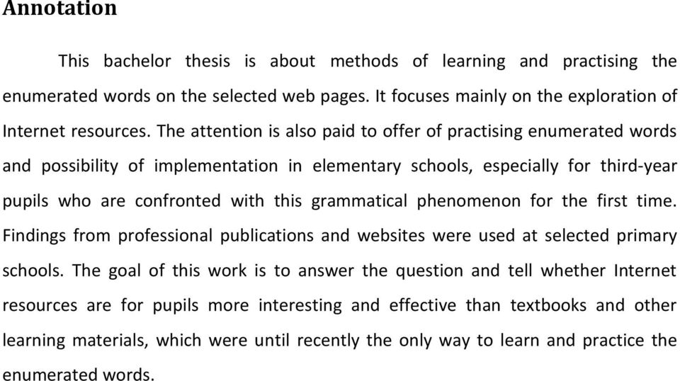 grammatical phenomenon for the first time. Findings from professional publications and websites were used at selected primary schools.