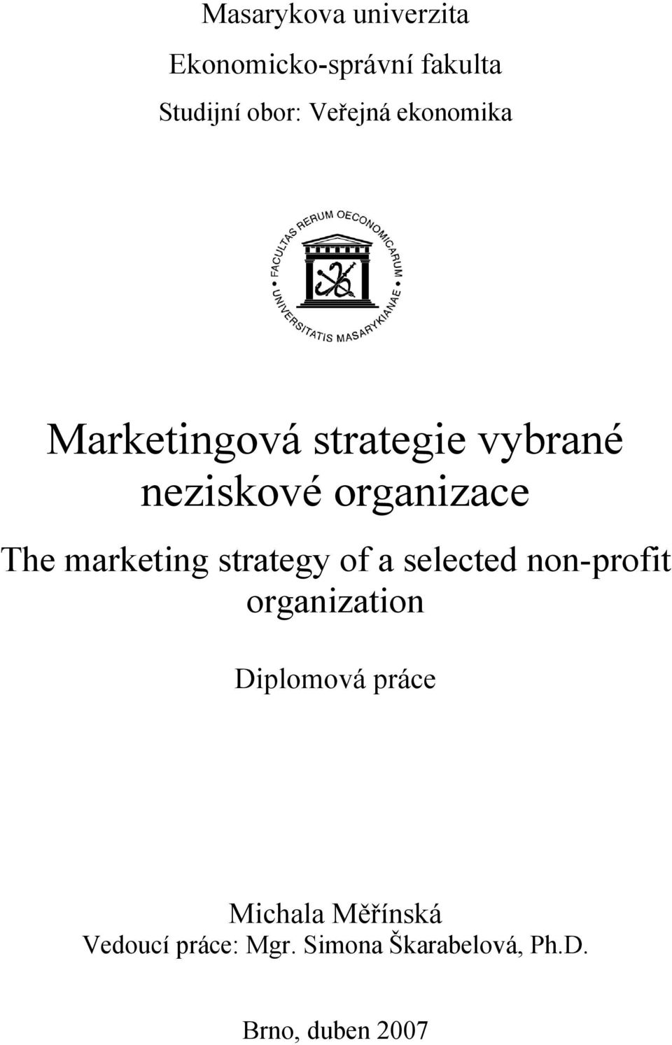 marketing strategy of a selected non-profit organization Diplomová práce