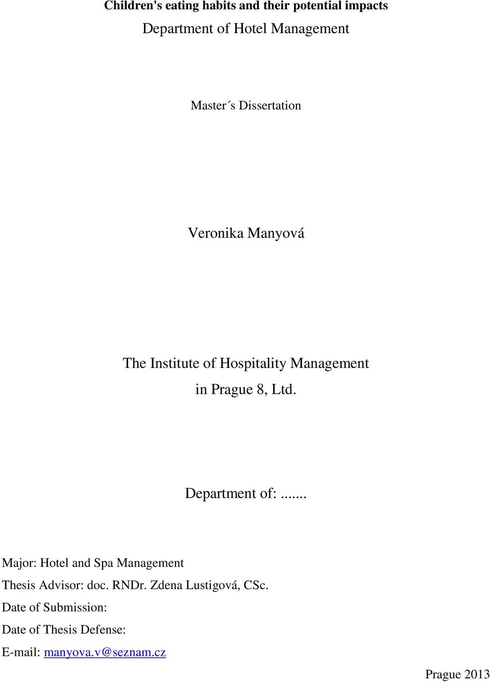 Department of:... Major: Hotel and Spa Management Thesis Advisor: doc. RNDr.