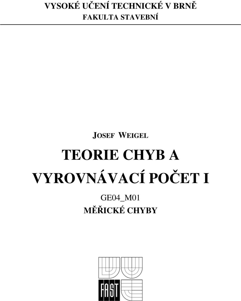 WEIGEL TEORIE CHYB A