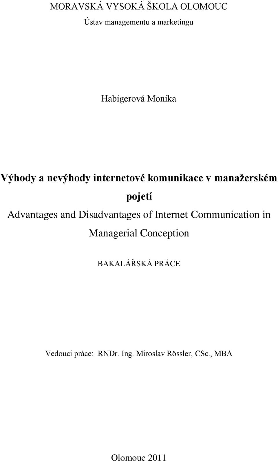 Advantages and Disadvantages of Internet Communication in Managerial