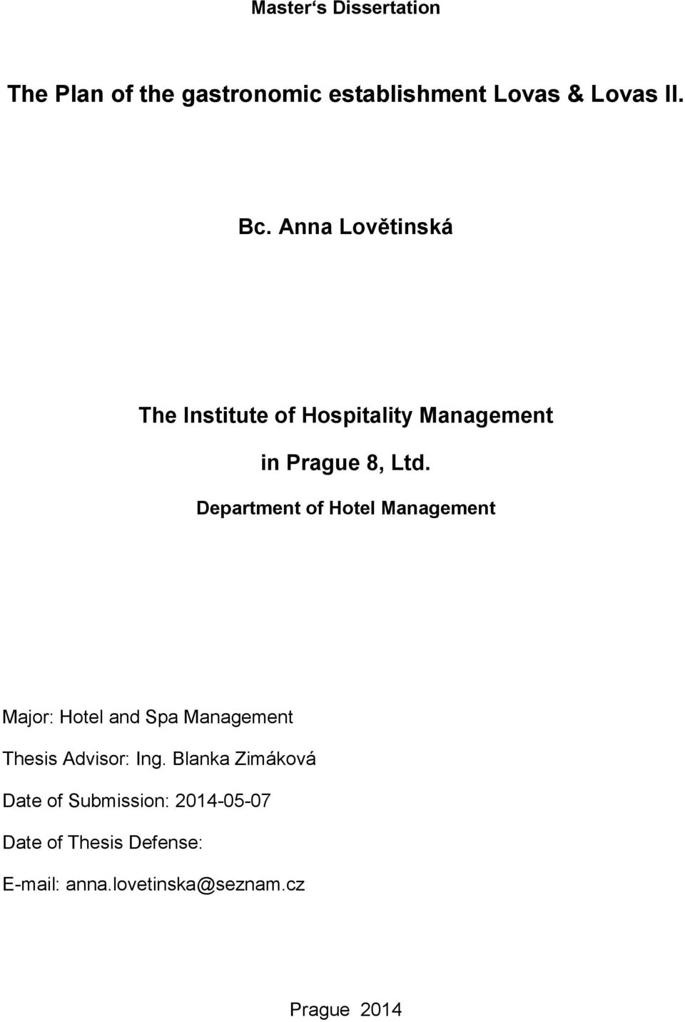 Department of Hotel Management Major: Hotel and Spa Management Thesis Advisor: Ing.