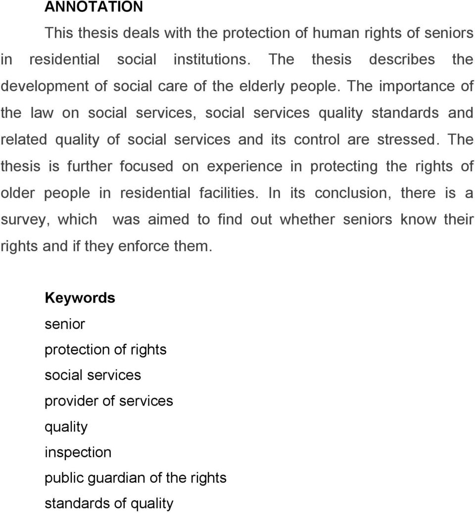 The importance of the law on social services, social services quality standards and related quality of social services and its control are stressed.