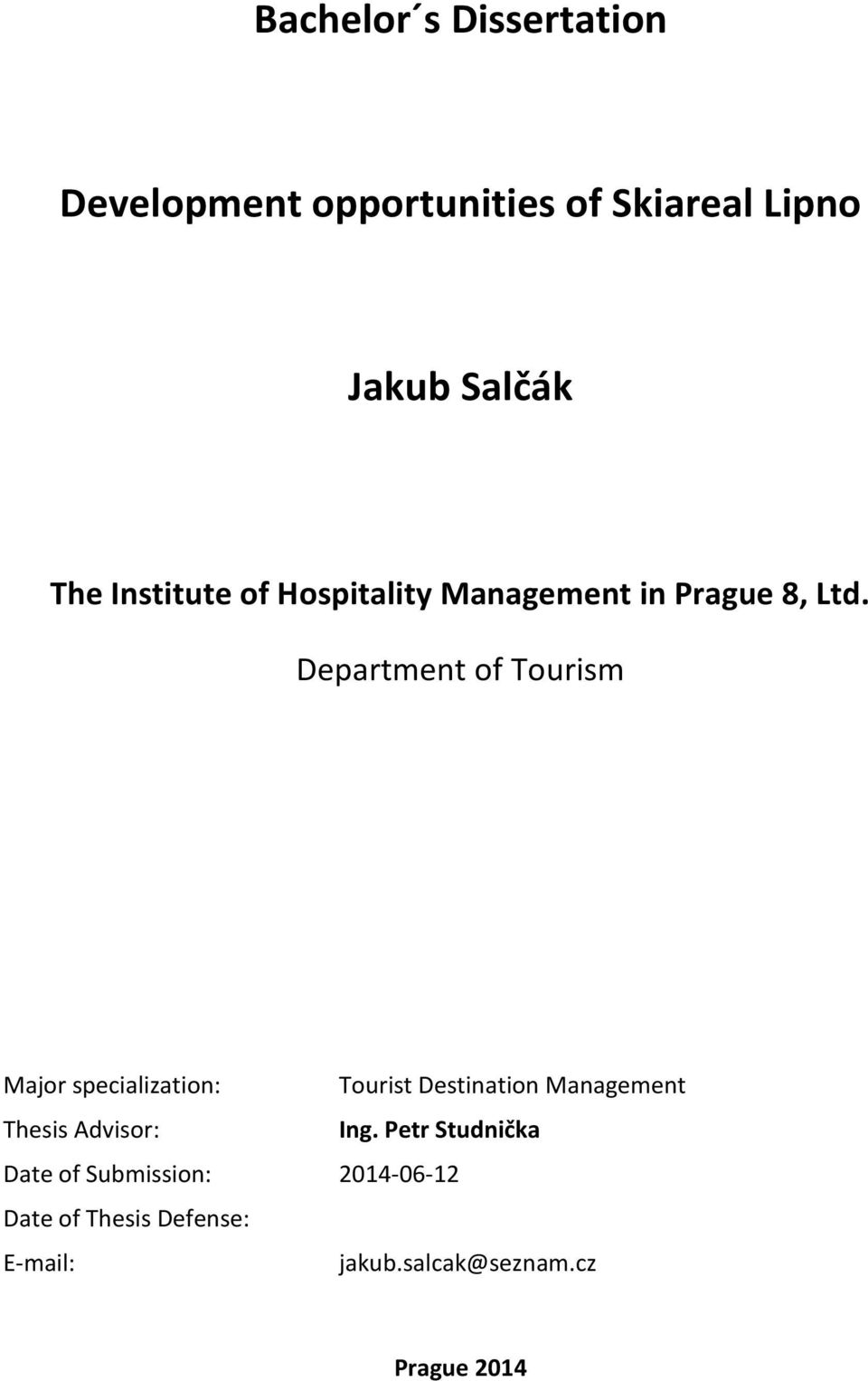 Department of Tourism Major specialization: Tourist Destination Management Thesis