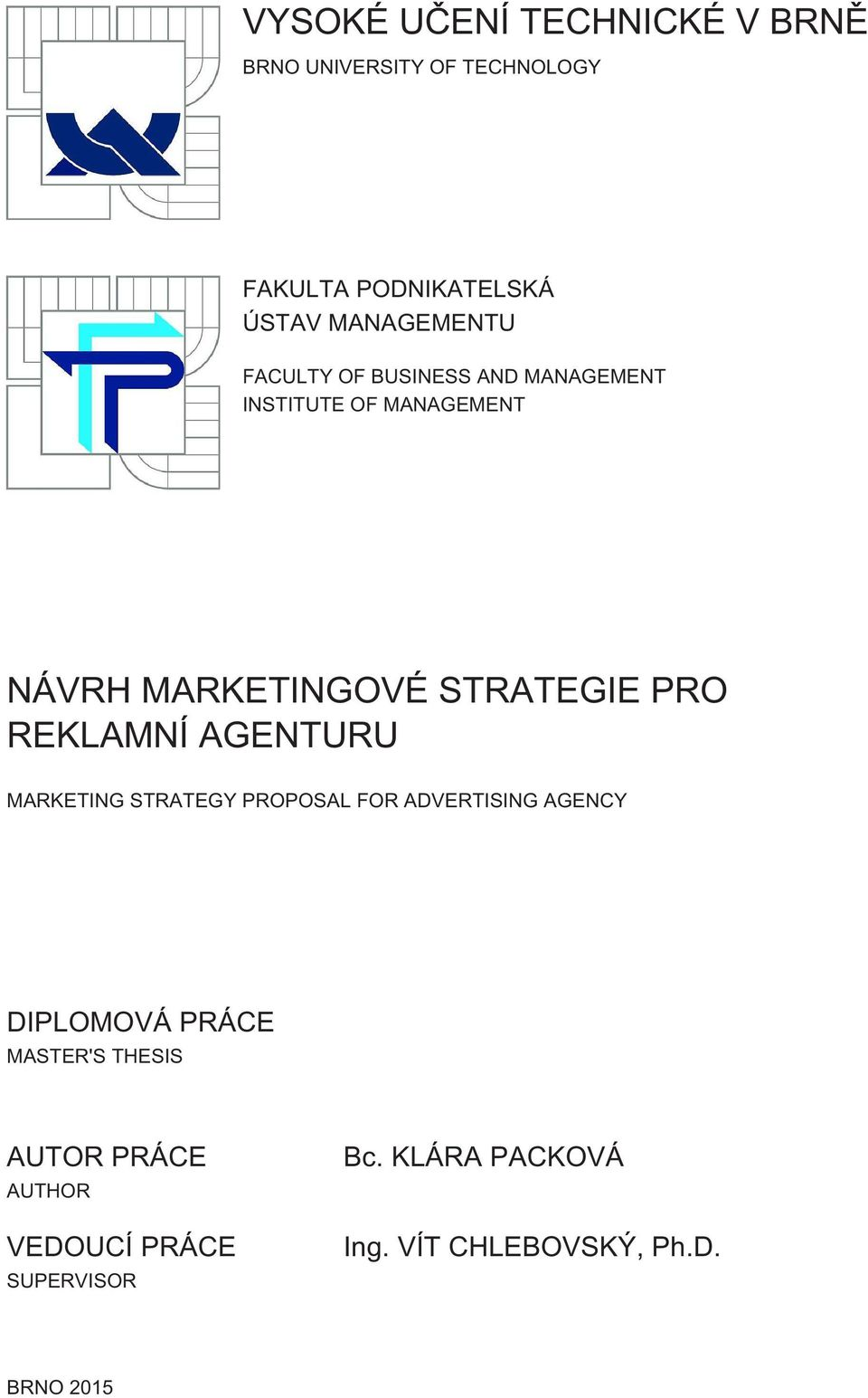 STRATEGIE PRO REKLAMNÍ AGENTURU MARKETING STRATEGY PROPOSAL FOR ADVERTISING AGENCY DIPLOMOVÁ