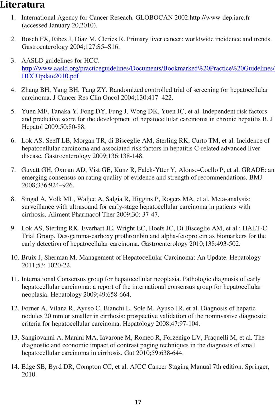 org/practiceguidelines/documents/bookmarked%20practice%20guidelines/ HCCUpdate2010.pdf 4. Zhang BH, Yang BH, Tang ZY. Randomized controlled trial of screening for hepatocellular carcinoma.