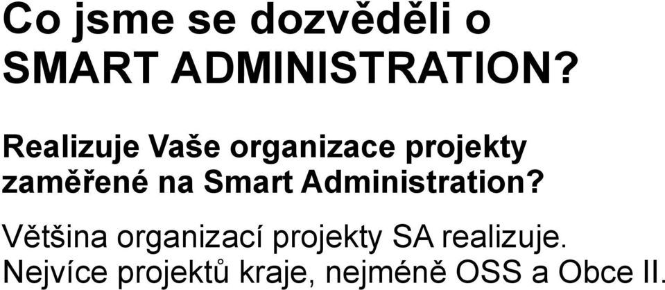 Smart Administration?