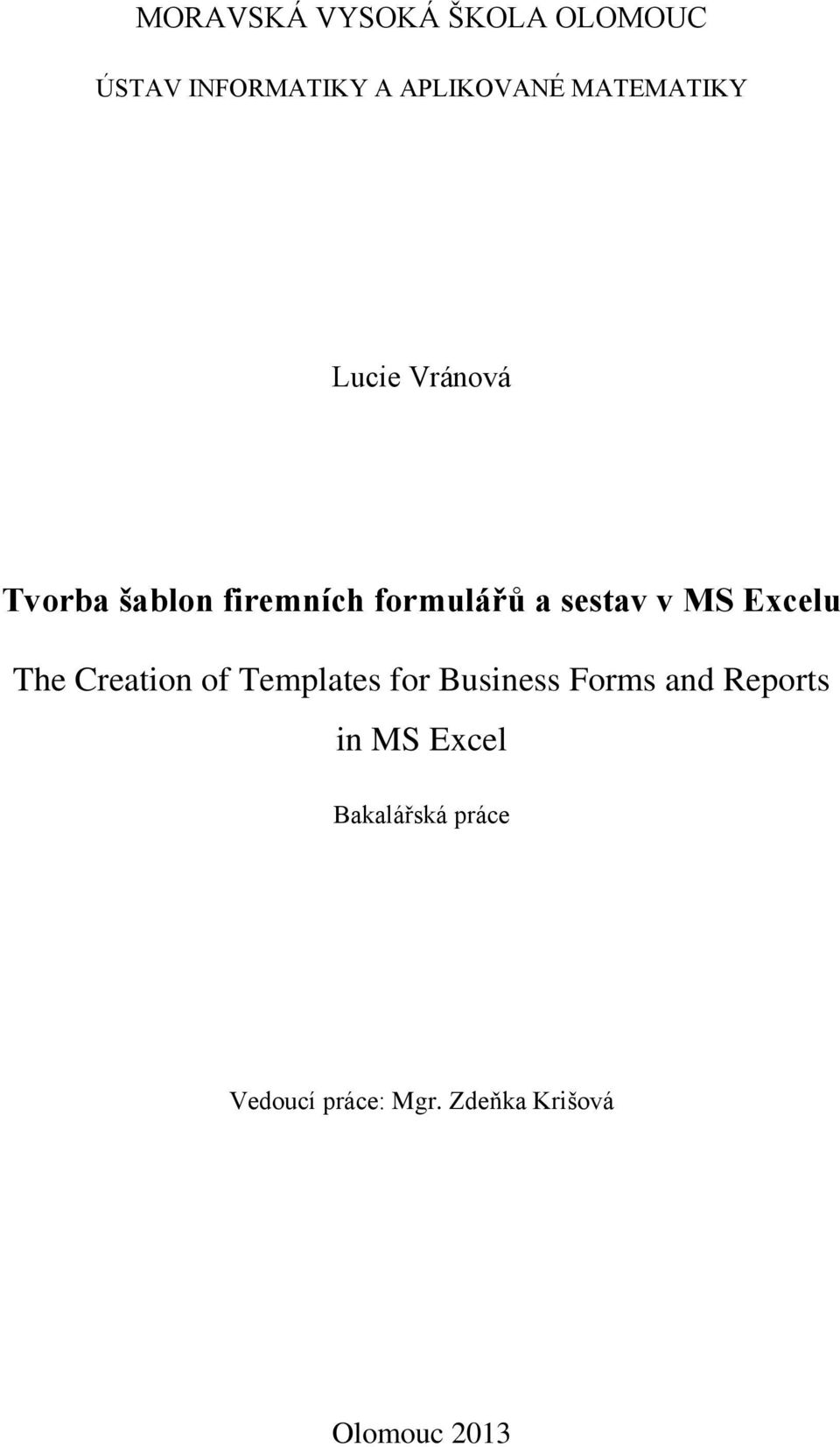 v MS Excelu The Creation of Templates for Business Forms and Reports