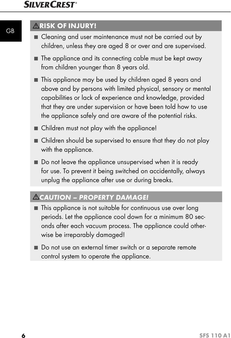 This appliance may be used by children aged 8 years and above and by persons with limited physical, sensory or mental capabilities or lack of experience and knowledge, provided that they are under