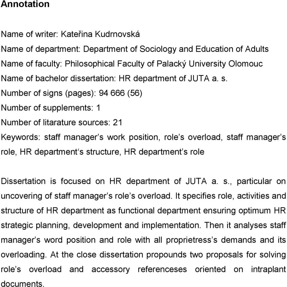 Number of signs (pages): 94 666 (56) Number of supplements: 1 Number of litarature sources: 21 Keywords: staff manager s work position, role s overload, staff manager s role, HR department s