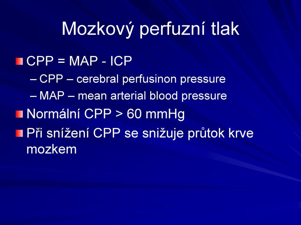 arterial blood pressure Normální CPP > 60