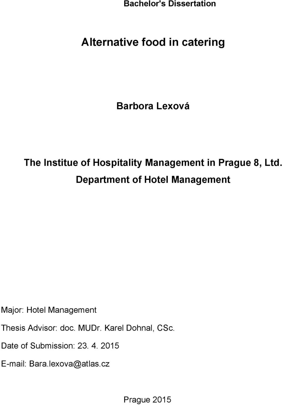 Department of Hotel Management Major: Hotel Management Thesis Advisor: doc.