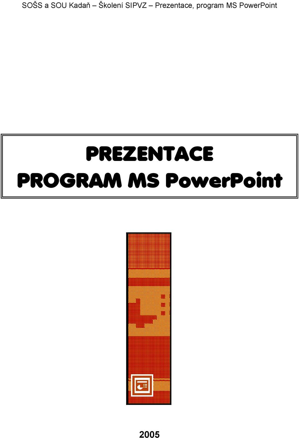 MS PowerPoint PREZENTACE