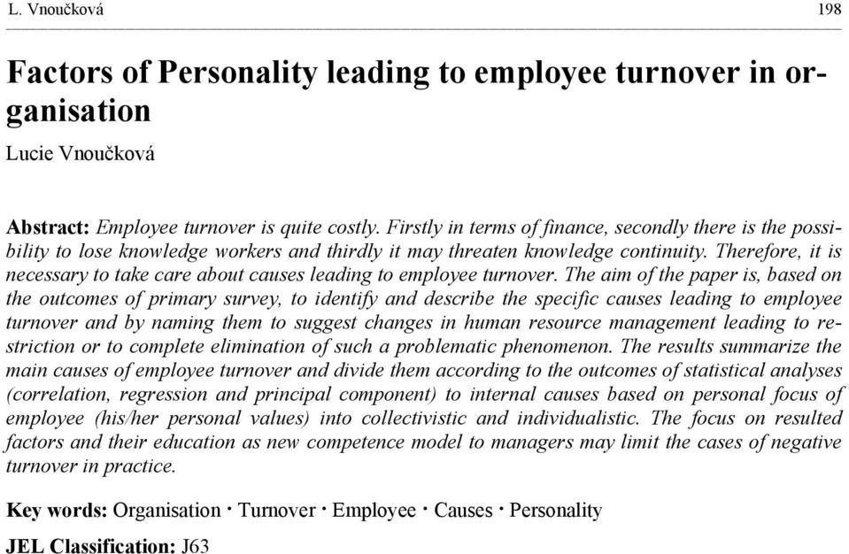 Therefore, it is necessary to take care about causes leading to employee turnover.