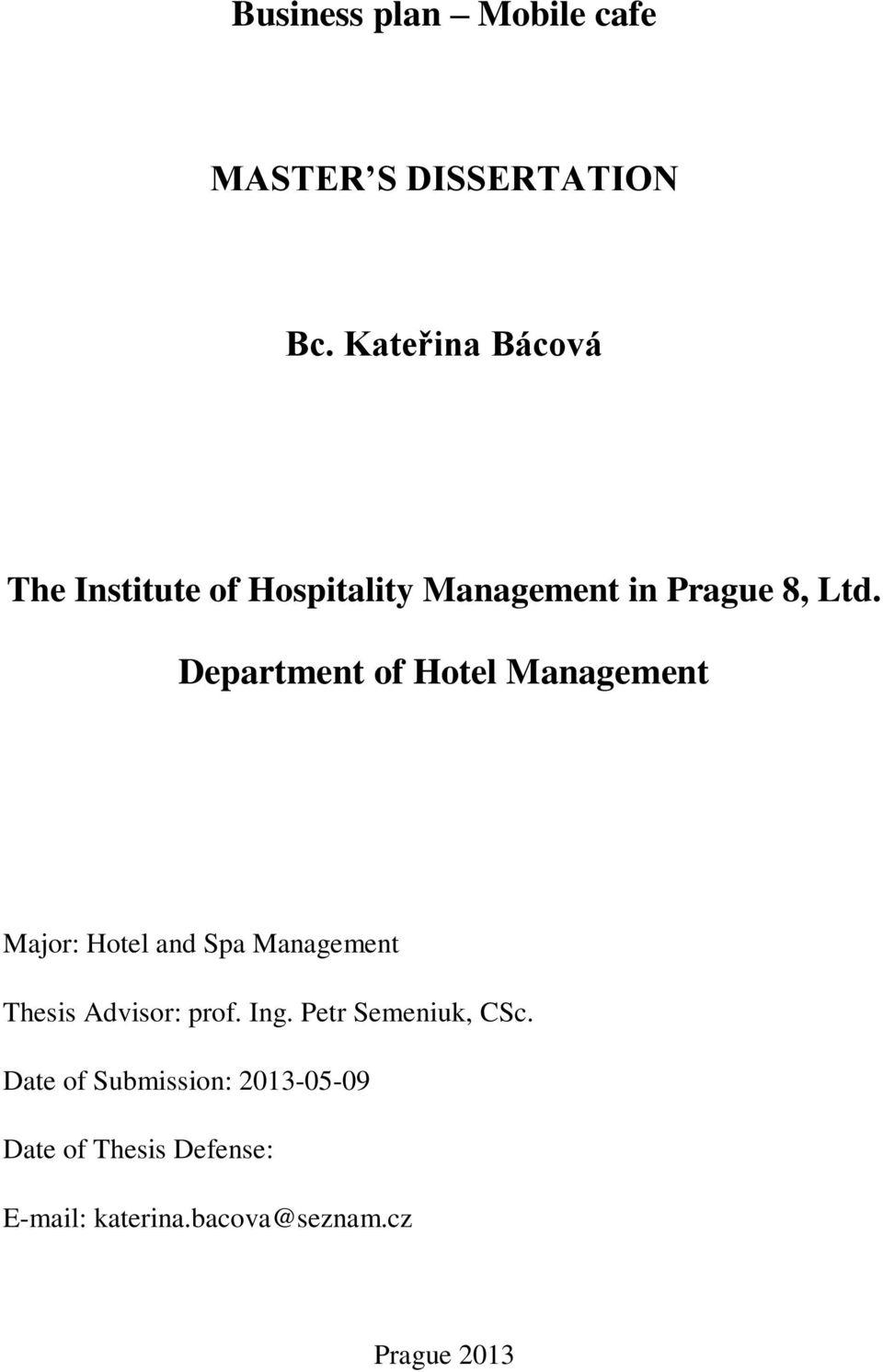 Department of Hotel Management Major: Hotel and Spa Management Thesis Advisor: prof.