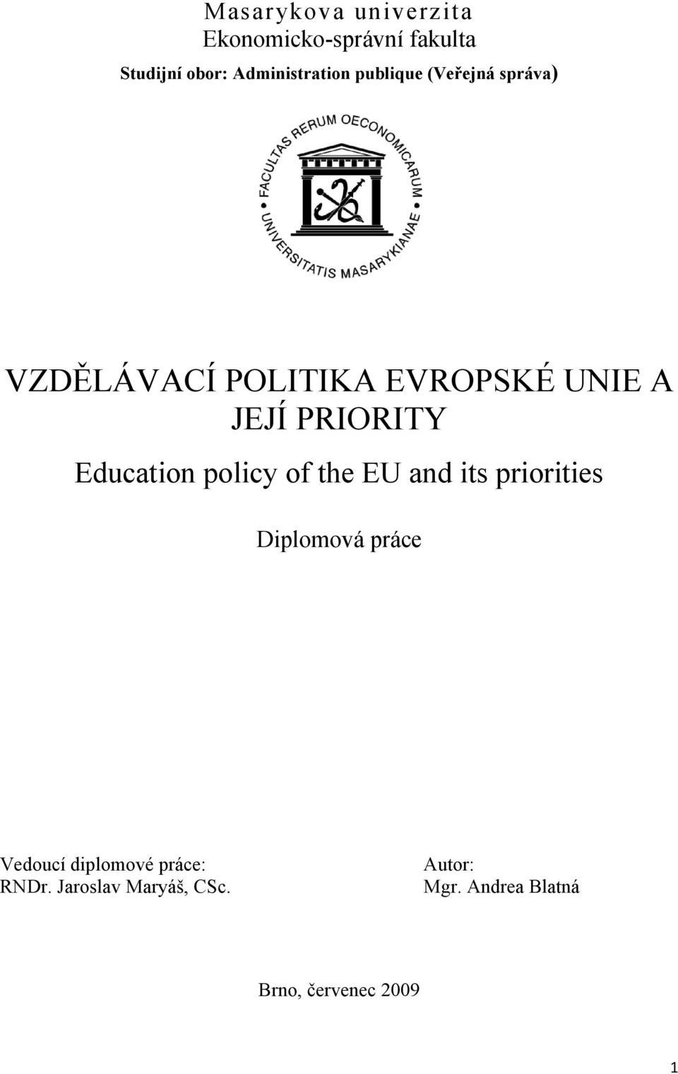 Education policy of the EU and its priorities Diplomová práce Vedoucí diplomové