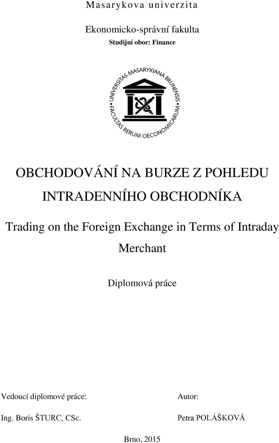 Foreign Exchange in Terms of Intraday Merchant Diplomová práce Vedoucí