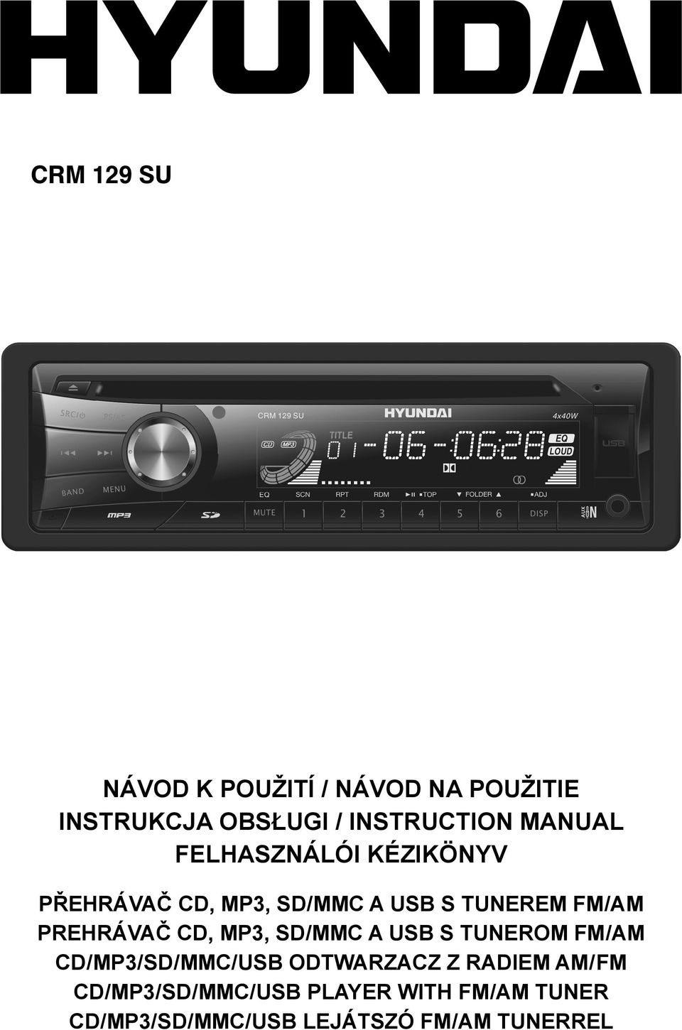 PREHRÁVAČ CD, MP3, SD/MMC a USB S TUNEROM FM/AM CD/MP3/SD/MMC/USB ODTWARZACZ Z