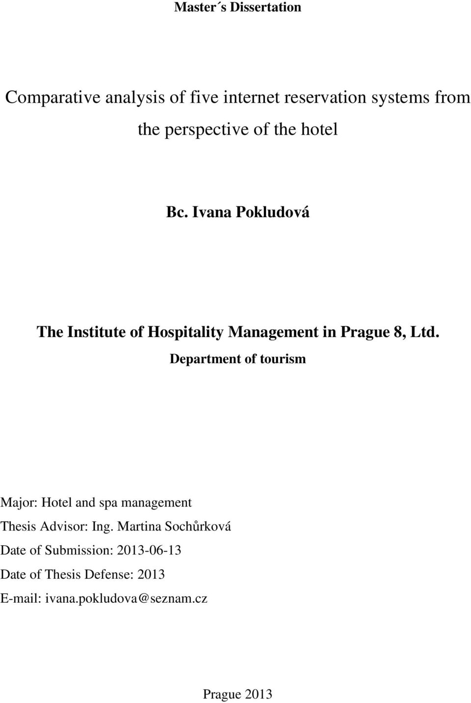 Ivana Pokludová The Institute of Hospitality Management in Prague 8, Ltd.