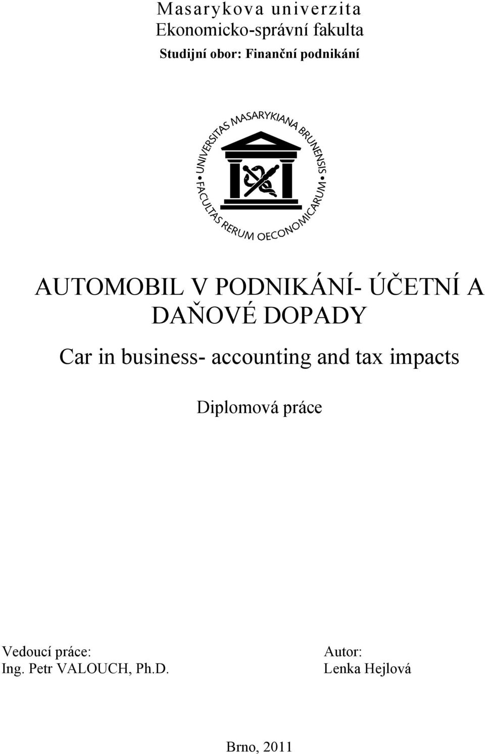 Car in business- accounting and tax impacts Diplomová práce