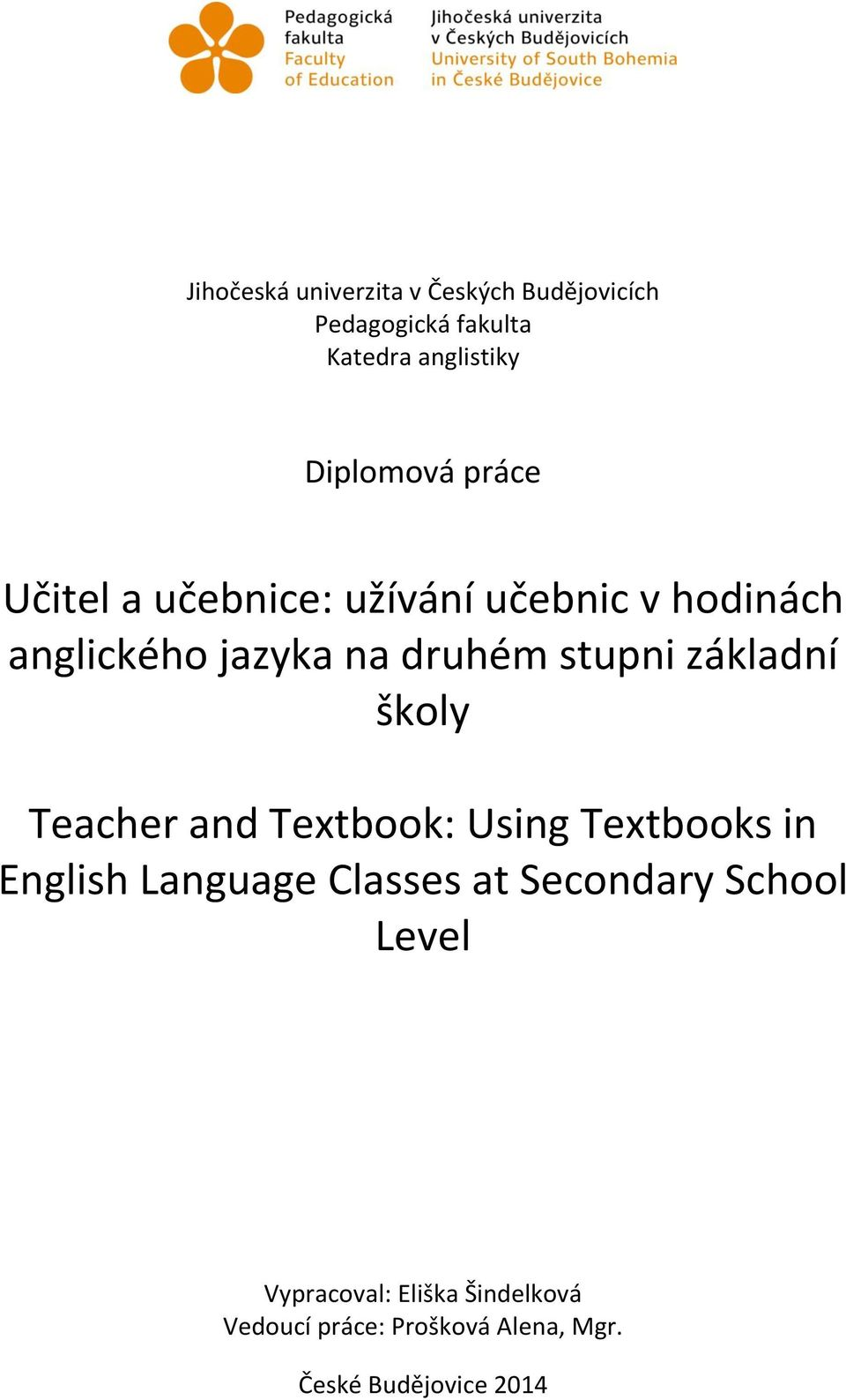 základní školy Teacher and Textbook: Using Textbooks in English Language Classes at Secondary