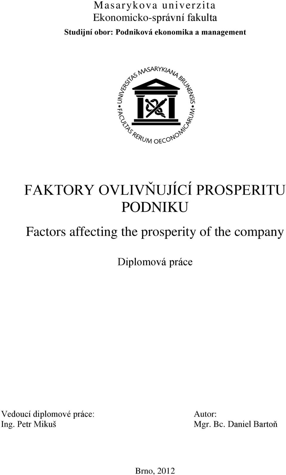 PODNIKU Factors affecting the prosperity of the company Diplomová