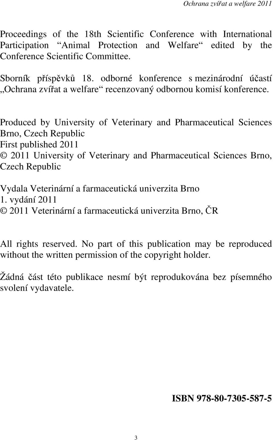 Produced by University of Veterinary and Pharmaceutical Sciences Brno, Czech Republic First published 2011 2011 University of Veterinary and Pharmaceutical Sciences Brno, Czech Republic Vydala