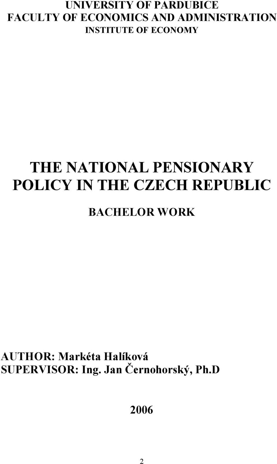 PENSIONARY POLICY IN THE CZECH REPUBLIC BACHELOR WORK