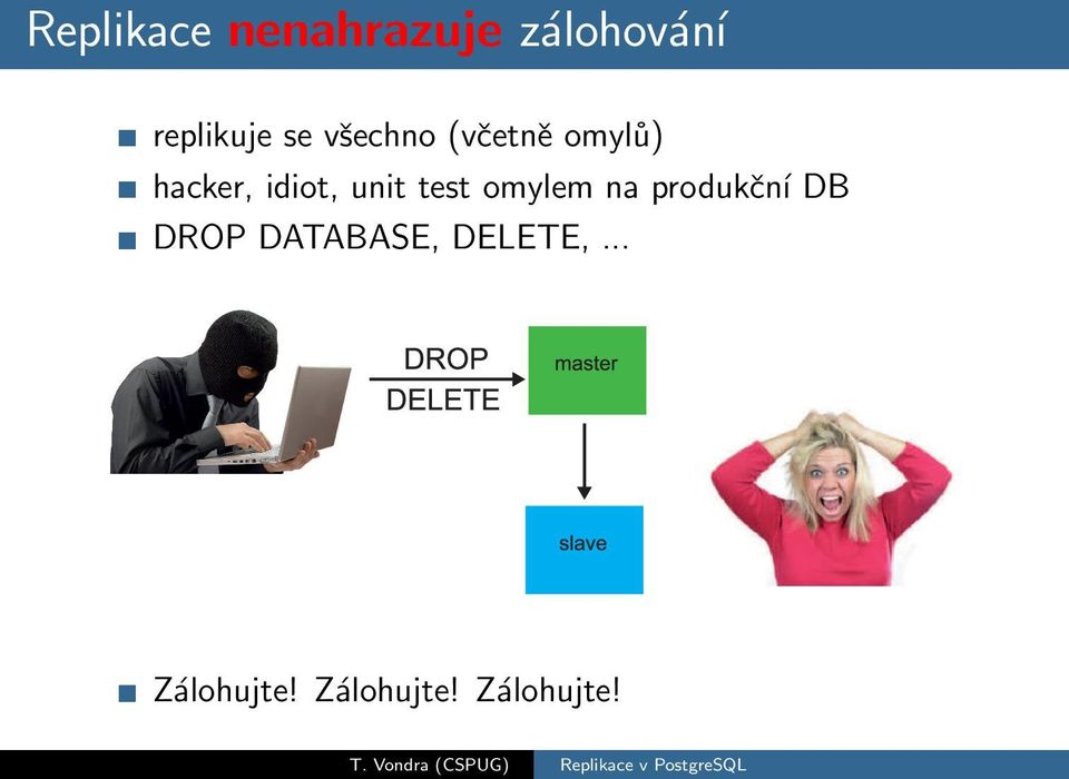test omylem na produknэ DB DROP DATABASE,