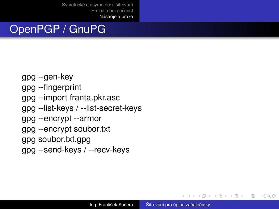 asc gpg --list-keys / --list-secret-keys gpg