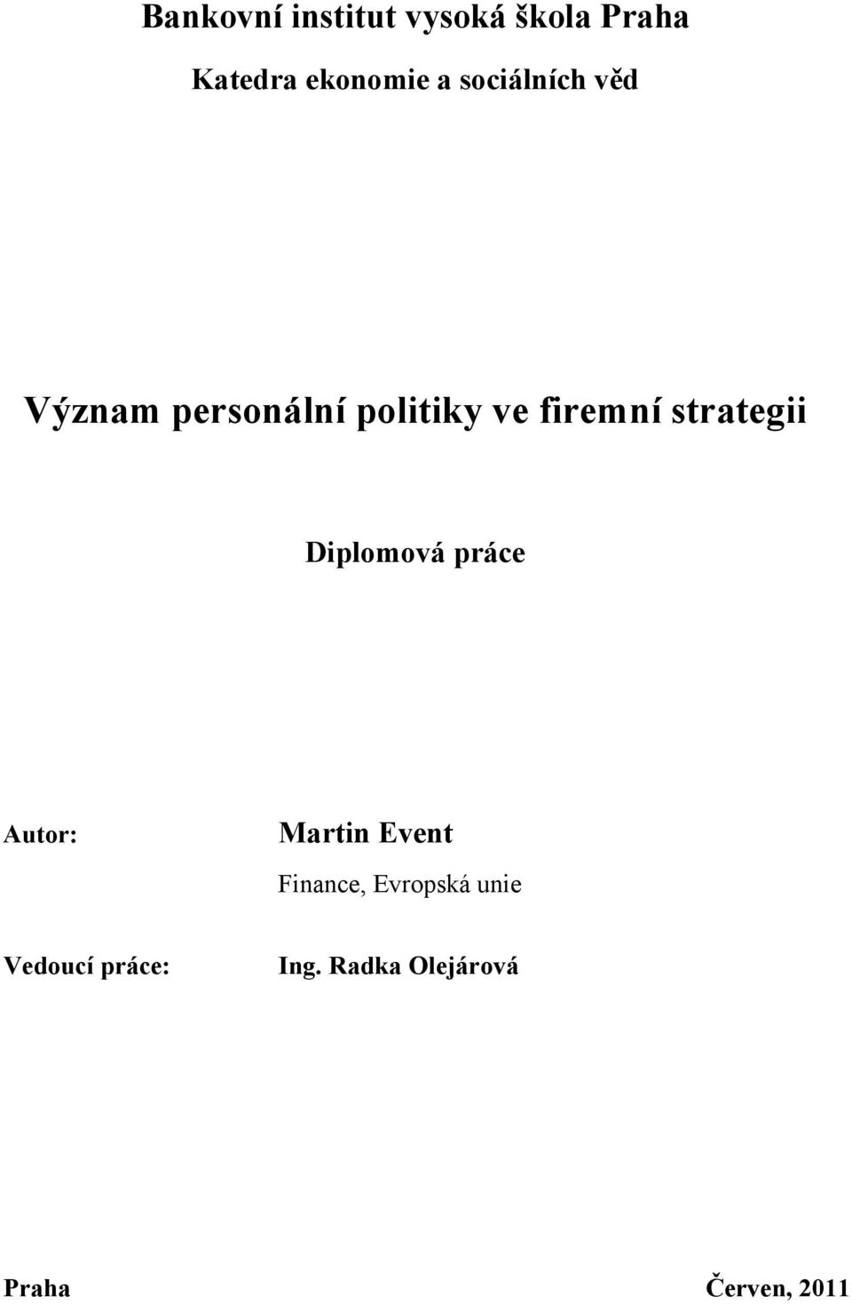 strategii Diplomová práce Autor: Martin Event Finance,