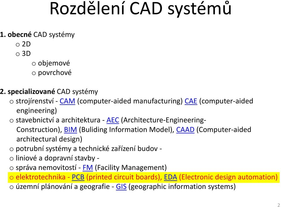 AEC(Architecture-Engineering- Construction), BIM(Buliding Information Model), CAAD(Computer-aided architectural design) o potrubní systémy a technické