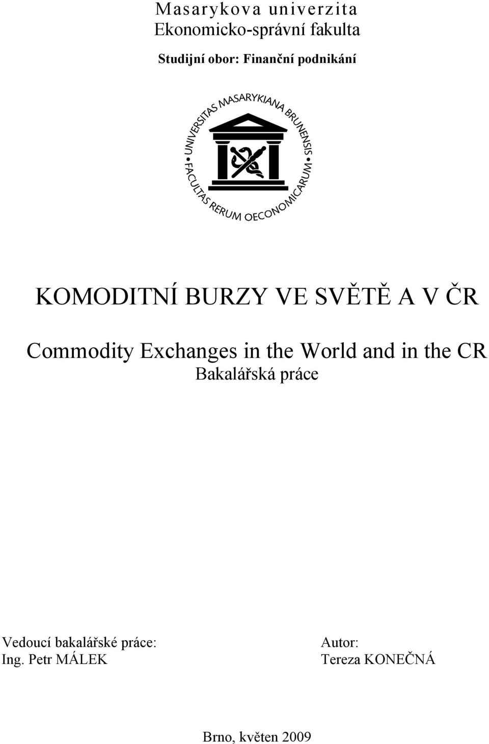 Exchanges in the World and in the CR Bakalářská práce Vedoucí
