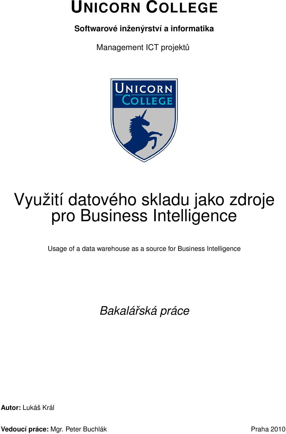 Usage of a data warehouse as a source for Business Intelligence