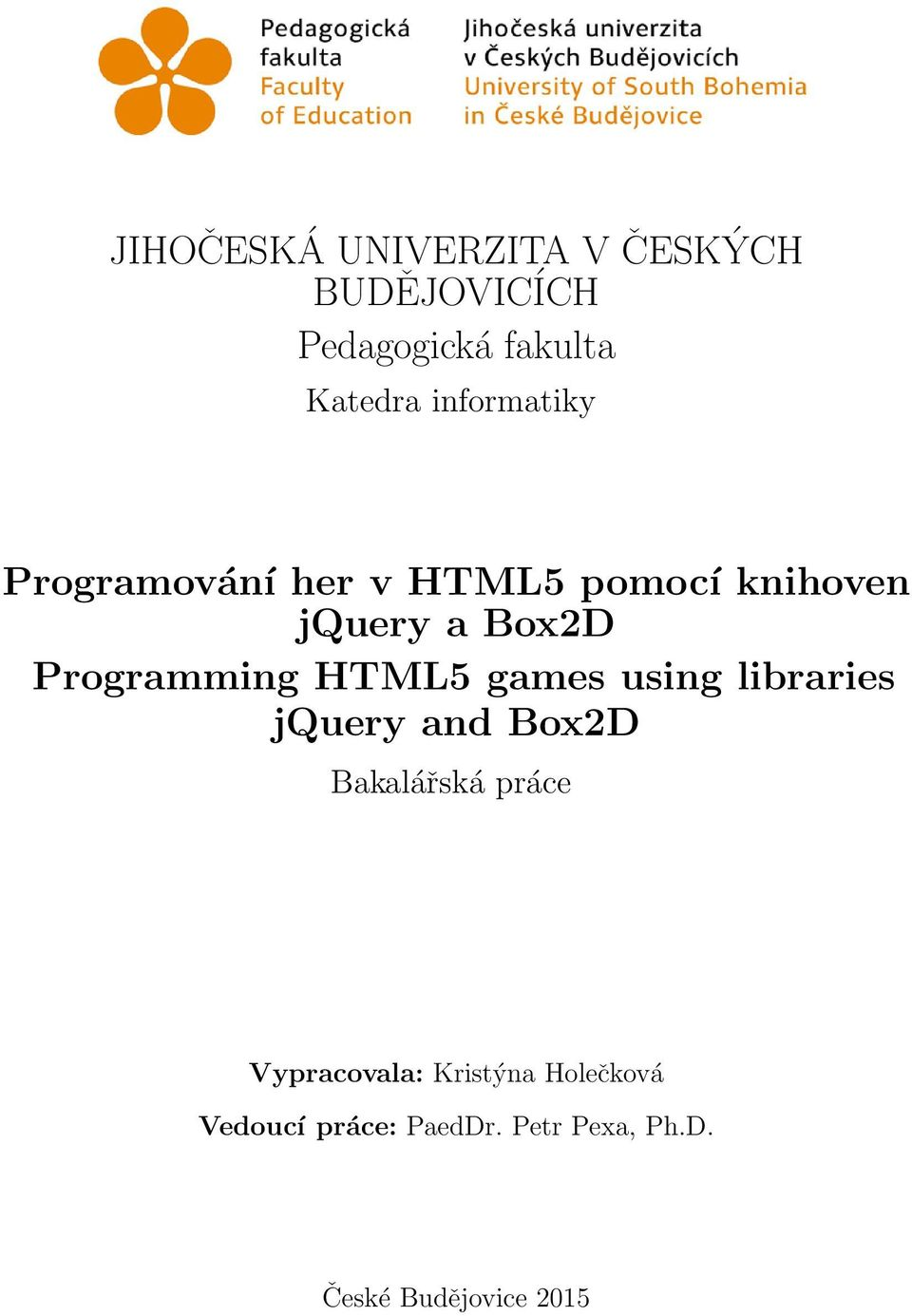 Programming HTML5 games using libraries jquery and Box2D Bakalářská práce