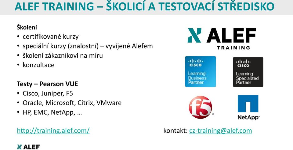 konzultace Testy Pearson VUE Cisco, Juniper, F5 Oracle, Microsoft, Citrix,