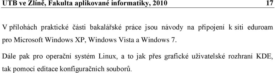 Windows XP, Windows Vista a Windows 7.