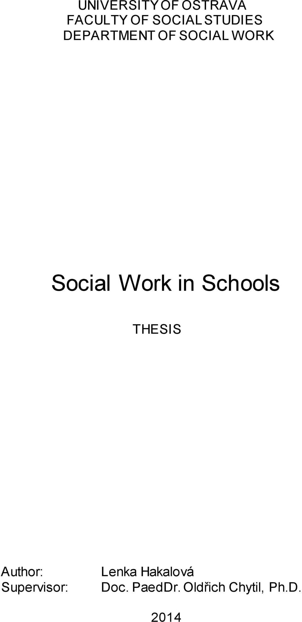 Work in Schools THESIS Author: Supervisor: