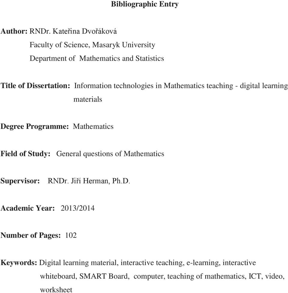technologies in Mathematics teaching - digital learning materials Degree Programme: Mathematics Field of Study: General questions of
