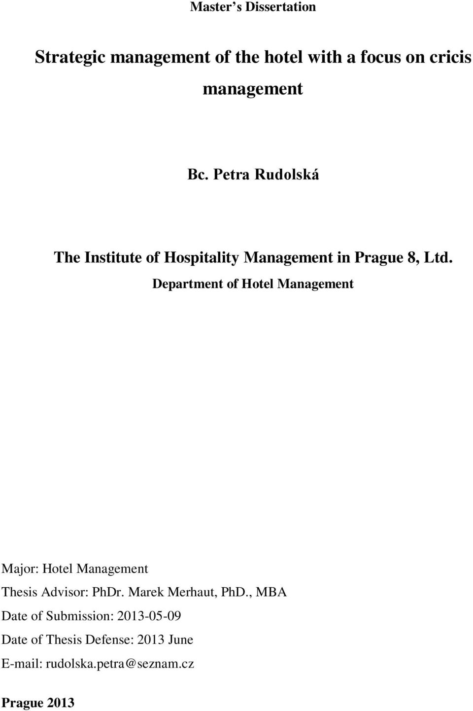 Department of Hotel Management Major: Hotel Management Thesis Advisor: PhDr.
